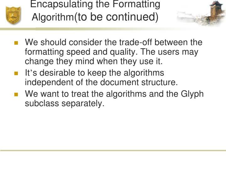Encapsulating the Formatting Algorithm
