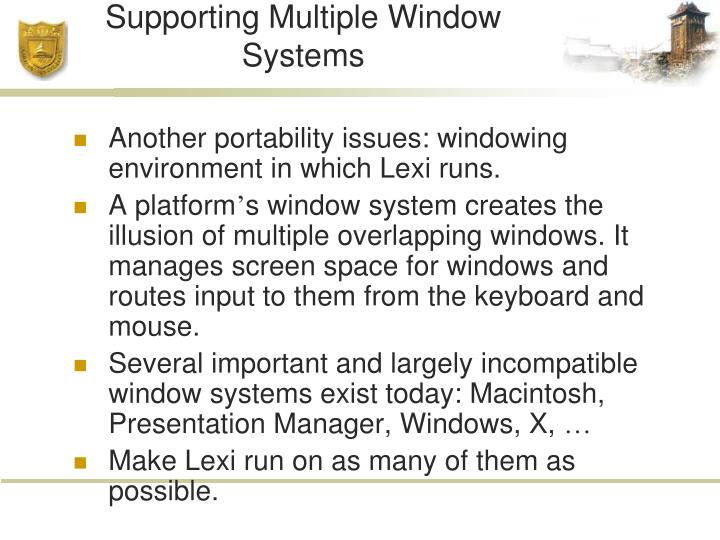 Supporting Multiple Window Systems