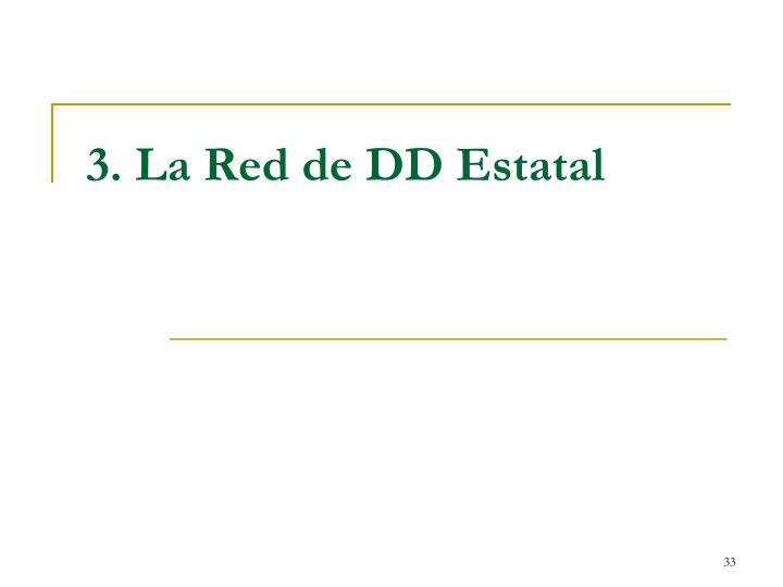 3. La Red de DD Estatal