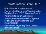 transformation grant 2007