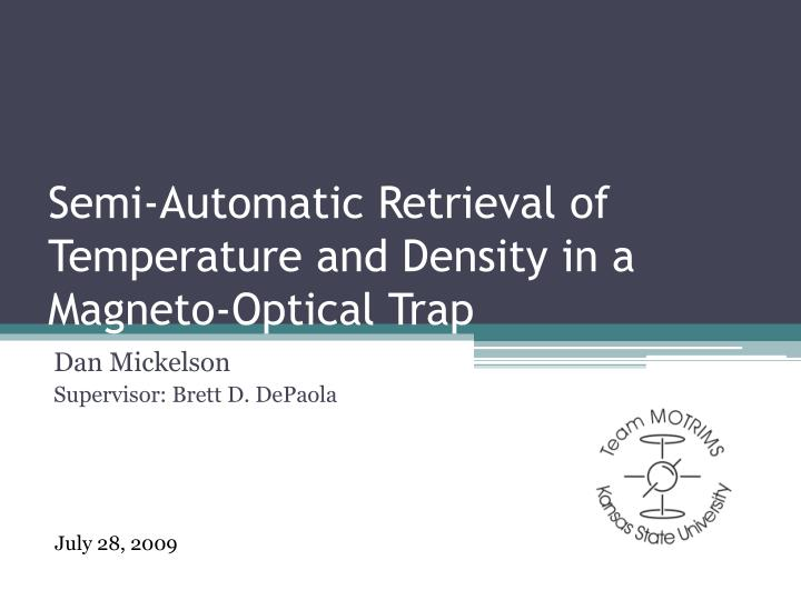 Semi automatic retrieval of temperature and density in a magneto optical trap