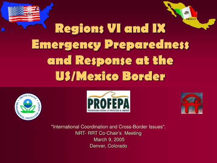 regions vi and ix emergency preparedness and response at the us mexico border n.