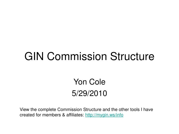Gin commission structure
