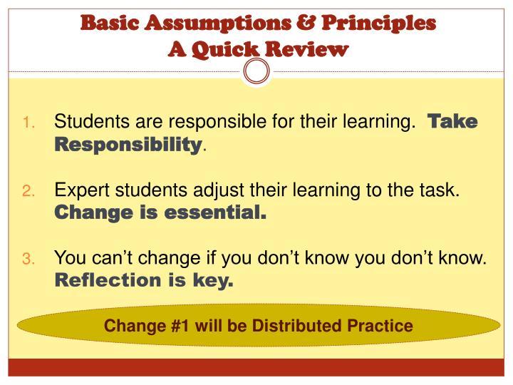 Basic assumptions principles a quick review