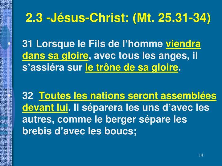 2.3 -Jésus-Christ: (Mt. 25.31-34)