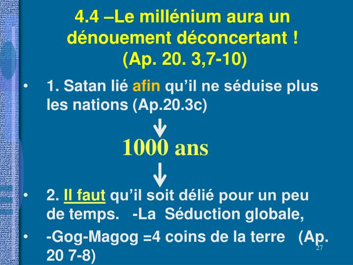 4.4 –Le millénium aura un dénouement déconcertant !