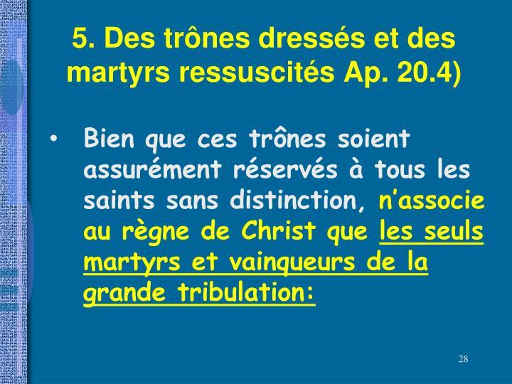 5. Des trônes dressés et des martyrs ressuscités Ap. 20.4)
