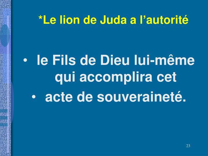 *Le lion de Juda a l'autorité