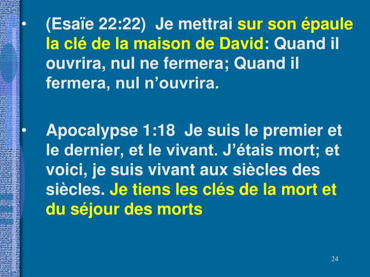 (Esaïe 22:22)  Je mettrai