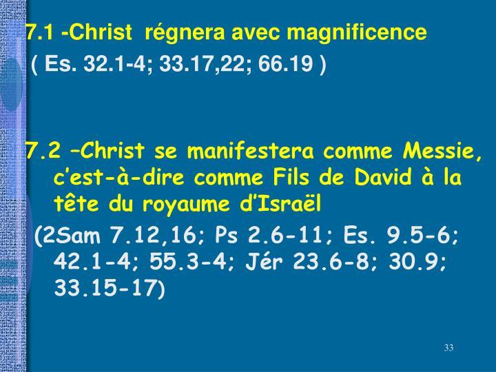 7.1 -Christ  régnera avec magnificence