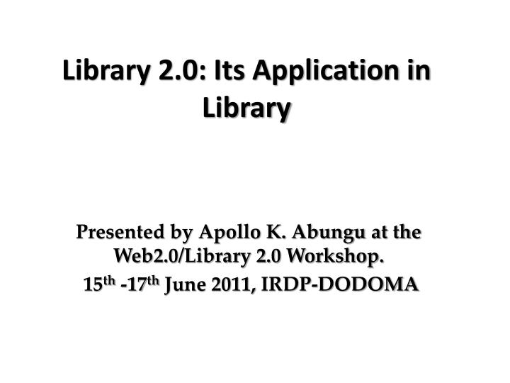 library 2 0 its application in library n.