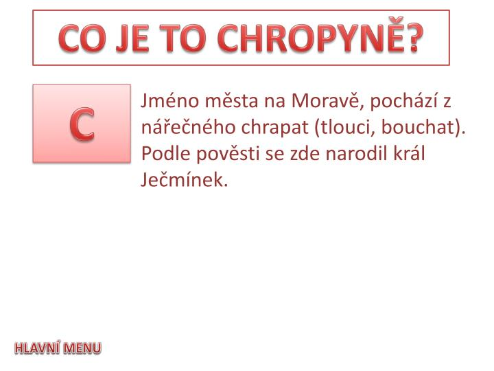 CO JE TO CHROPYNĚ?