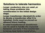 solutions to tolerate harmonics