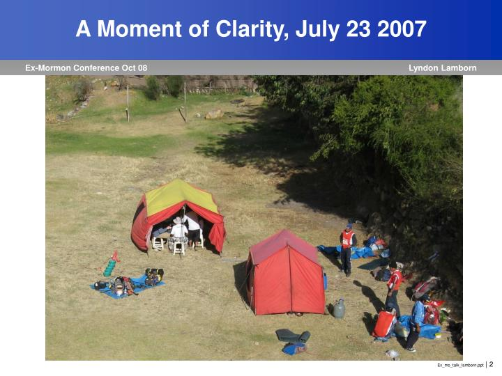 A moment of clarity july 23 2007