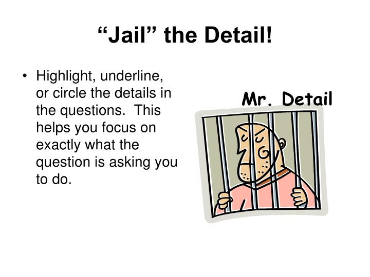 Jail the detail
