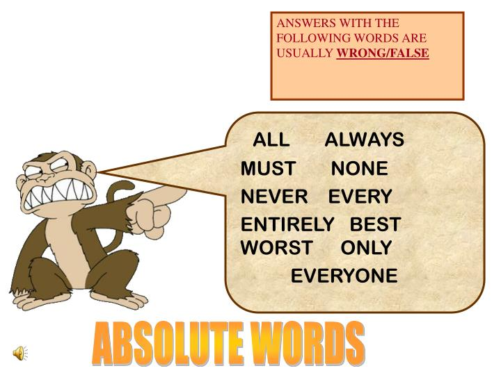 ANSWERS WITH THE  FOLLOWING WORDS ARE USUALLY