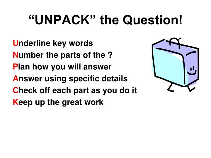 """UNPACK"" the Question!"