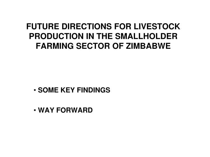 future directions for livestock production in the smallholder farming sector of zimbabwe n.