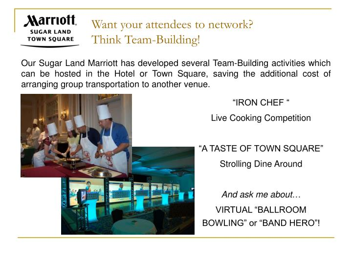 Want your attendees to network?               Think Team-Building!
