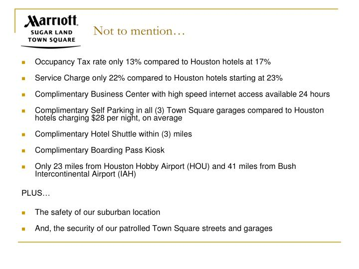 Occupancy Tax rate only 13% compared to Houston hotels at 17%