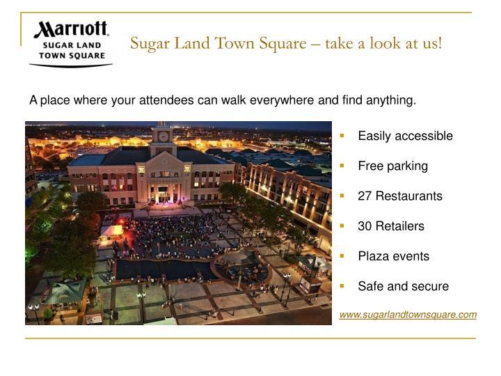 Sugar Land Town Square – take a look at us!