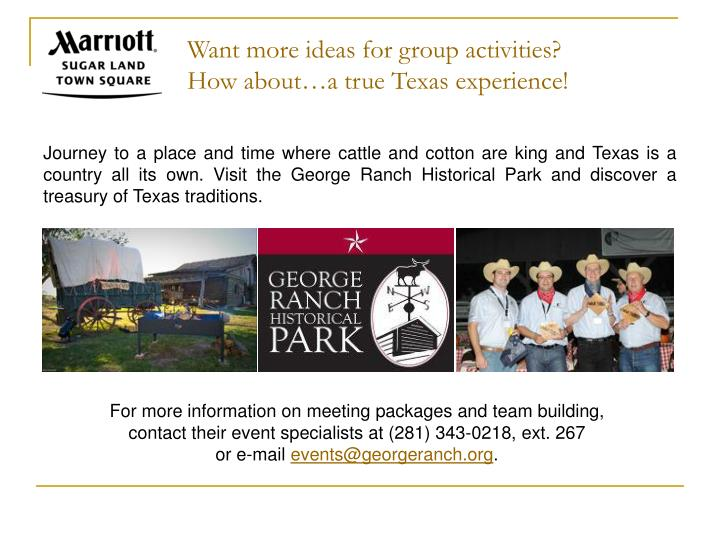 Want more ideas for group activities?         How about…a true Texas experience!