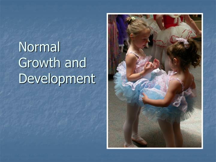 normal growth and development n.
