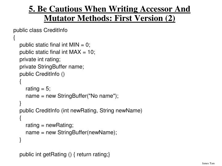 5. Be Cautious When Writing Accessor And Mutator Methods: First Version (2)