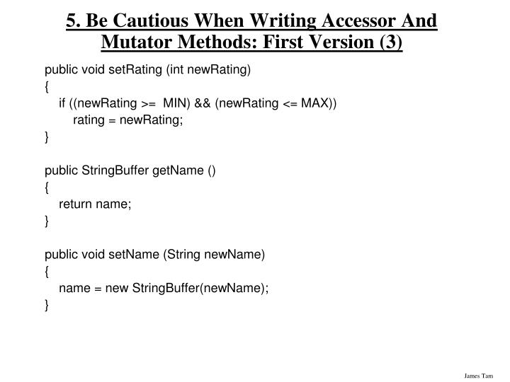 5. Be Cautious When Writing Accessor And Mutator Methods: First Version (3)