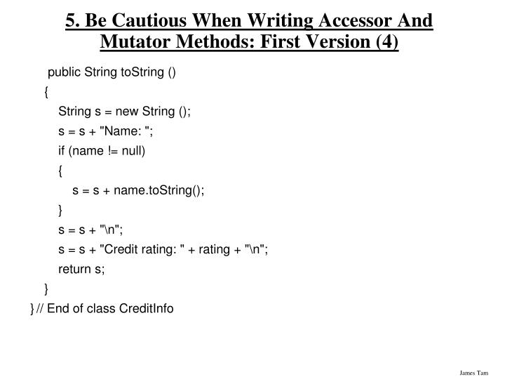 5. Be Cautious When Writing Accessor And Mutator Methods: First Version (4)