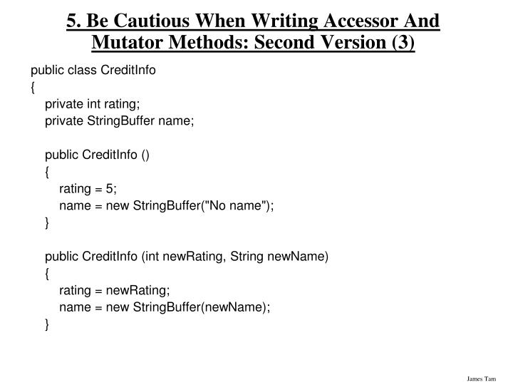 5. Be Cautious When Writing Accessor And Mutator Methods: Second Version (3)