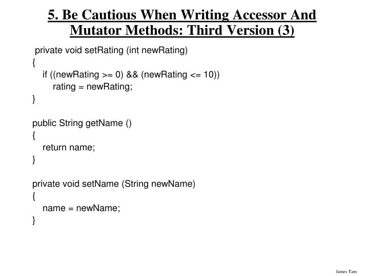 5. Be Cautious When Writing Accessor And Mutator Methods: Third Version (3)