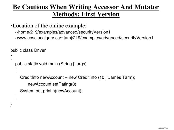 Be Cautious When Writing Accessor And Mutator Methods: First Version