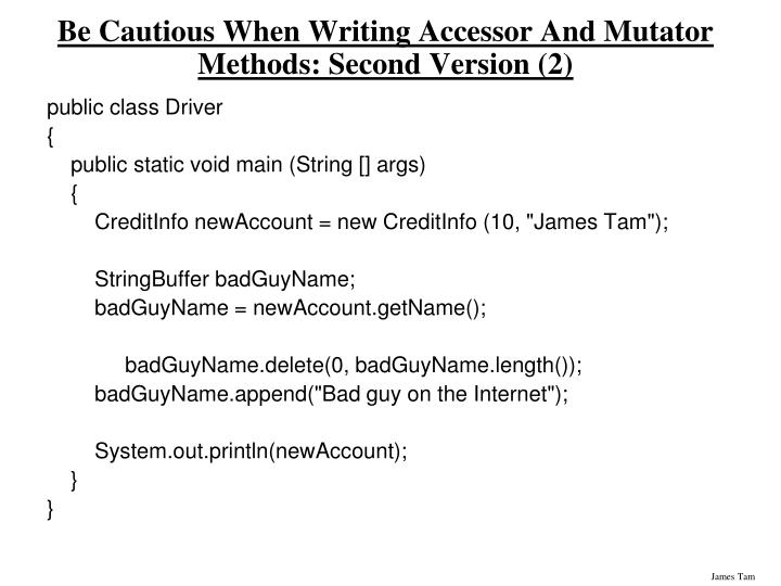 Be Cautious When Writing Accessor And Mutator Methods: Second Version (2)
