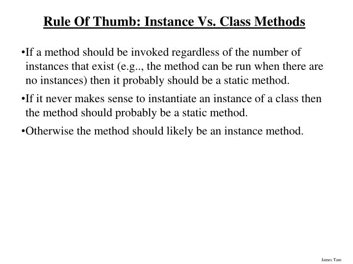 Rule Of Thumb: Instance Vs. Class Methods
