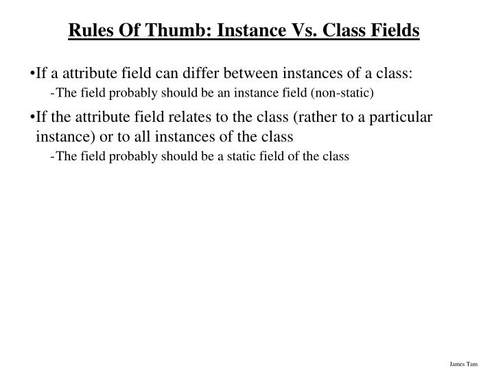 Rules Of Thumb: Instance Vs. Class Fields