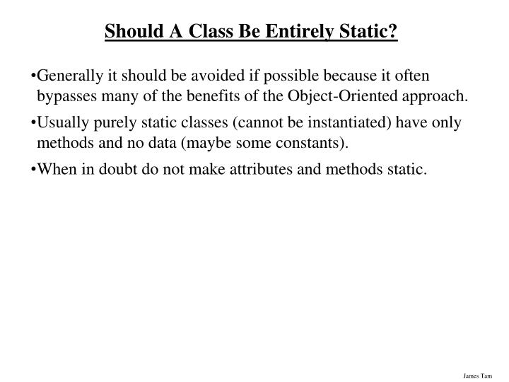 Should A Class Be Entirely Static?