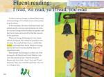 fluent reading i read we read ya ll read you read1