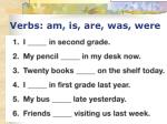 verbs am is are was were7