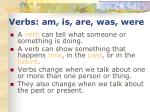 verbs am is are was were8
