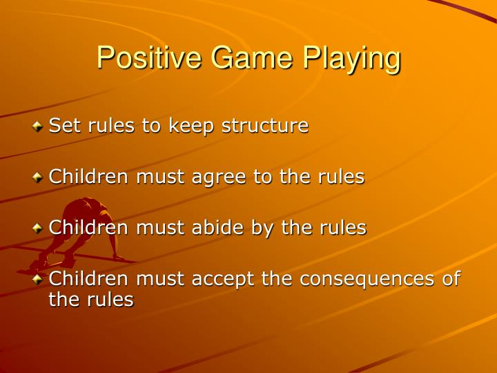 Positive Game Playing
