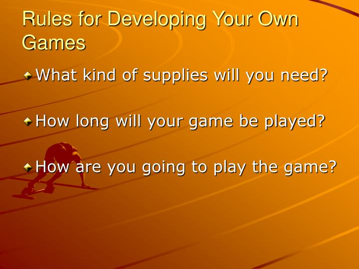 Rules for Developing Your Own Games