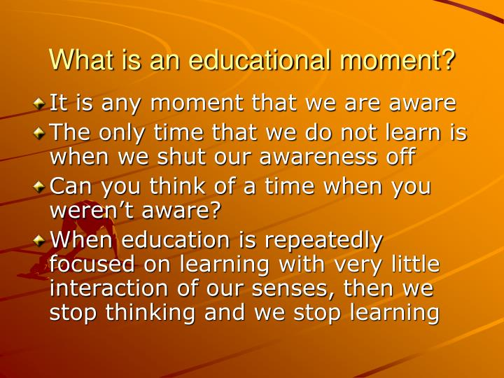 What is an educational moment?