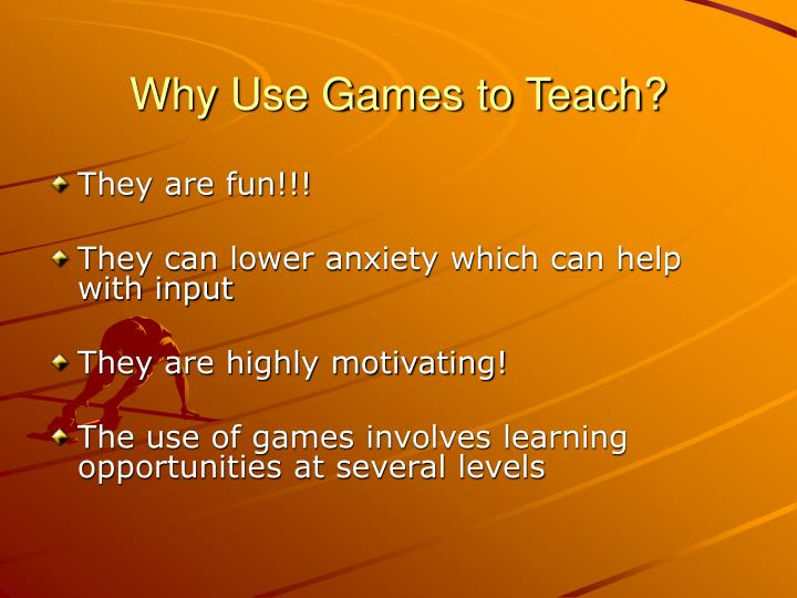 Why Use Games to Teach?