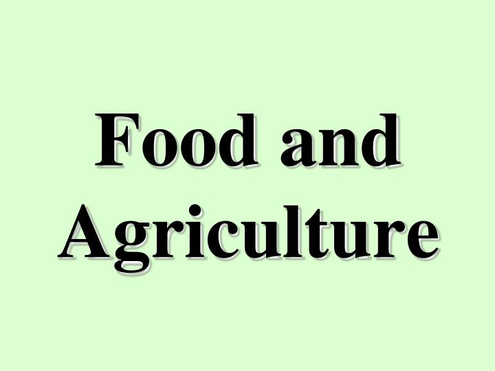 Food and agriculture
