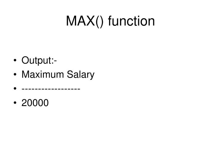 MAX() function