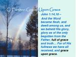 c further grace upon grace