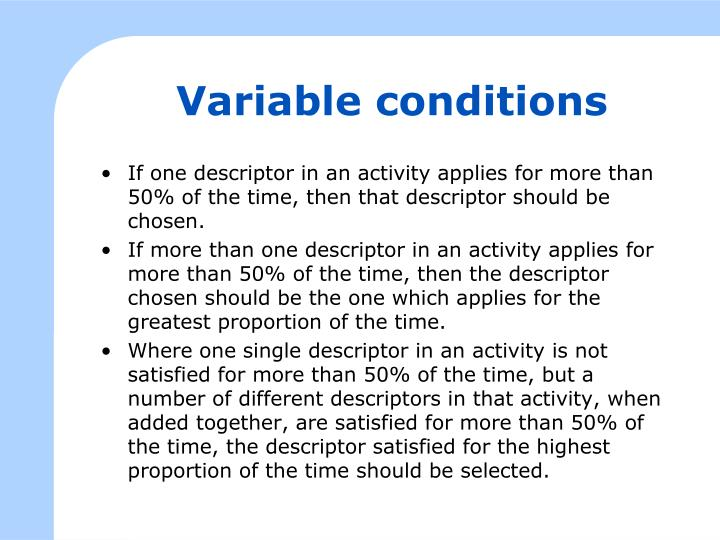 Variable conditions