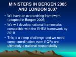 ministers in bergen 2005 and london 2007