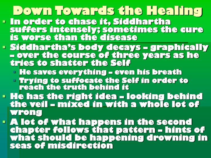 Down towards the healing
